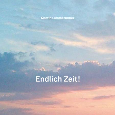 Endlich Zeit - Martin Lammerhuber